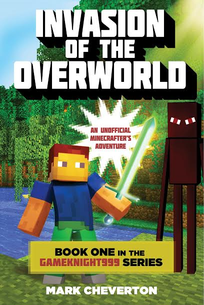 Invasion of the Overworld: Book One, an Unofficial Minecraft adventure