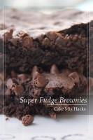 Super Fudge Brownies Cake Mix Hack