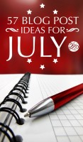 Need inspiration for your editorial calendar this month? Check out 57 fun writing prompts & blog post ideas for July, complete with ready-to-go titles!