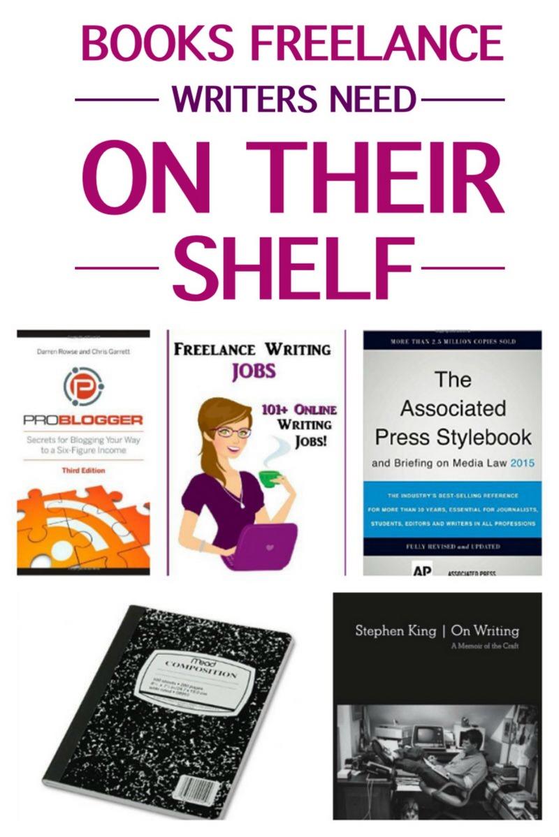 5 Books Every Freelance Writer Needs on Her Bookshelf
