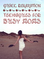 Relaxation techniques for busy moms