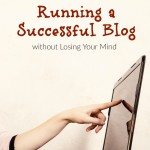 Check out my ten secrets to running a successful blog...without losing your mind in the process!