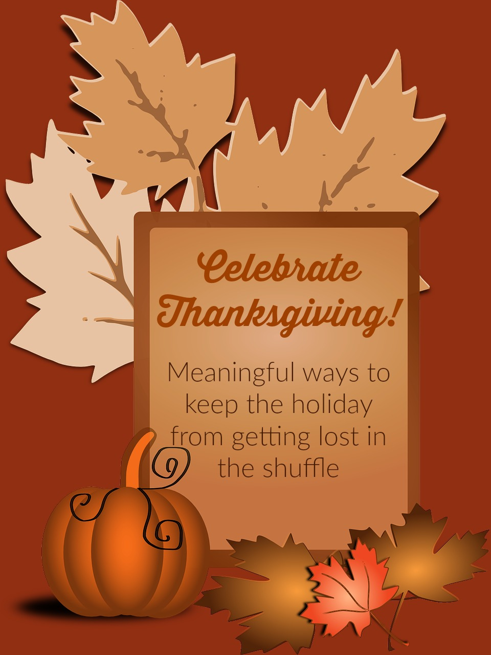 Don't Let Thanksgiving Get Lost In the Holiday Shuffle
