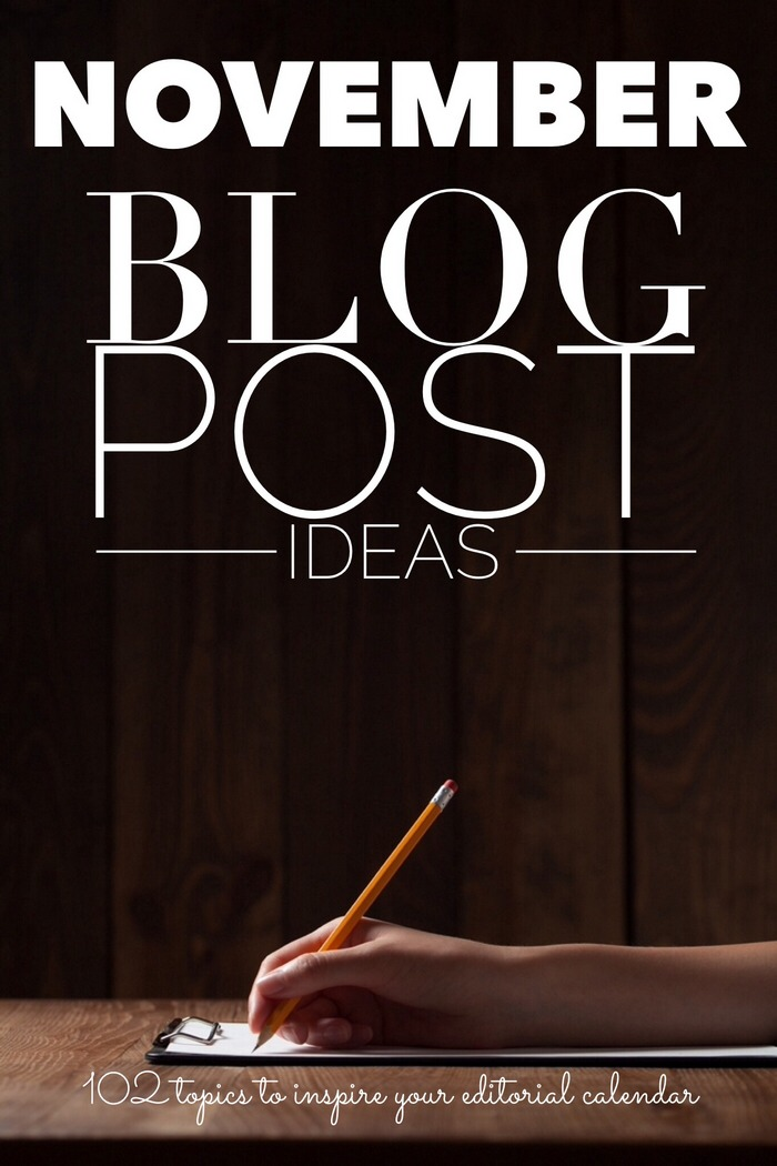 Fill the gaps in your editorial calendar with over 100 blog post ideas and writing prompts for November! Broken down into easy categories, with post ideas for all month and by week, recipe ideas and Thanksgiving writing prompts.