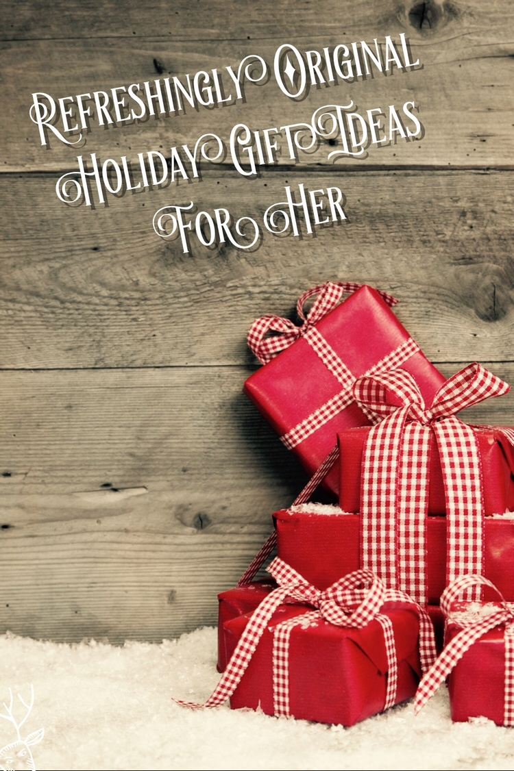 7 Refreshingly Imaginative Holiday Gift Ideas for Her (for Every Budget!)