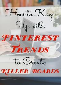 Pinterest trends killer boards