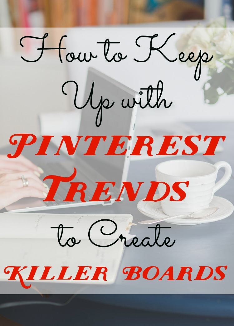 Pinterest trends killer boards