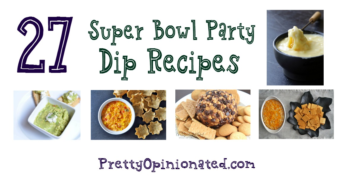 27 Dip Recipes that Will Make You a Super Bowl Super Star!