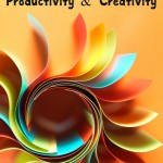 Increase your productivity and your creativity in your work and life with these easy tips!