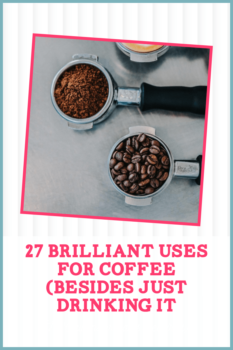 use for coffee 2 27 Brilliant Uses for Coffee Besides Just Drinking It