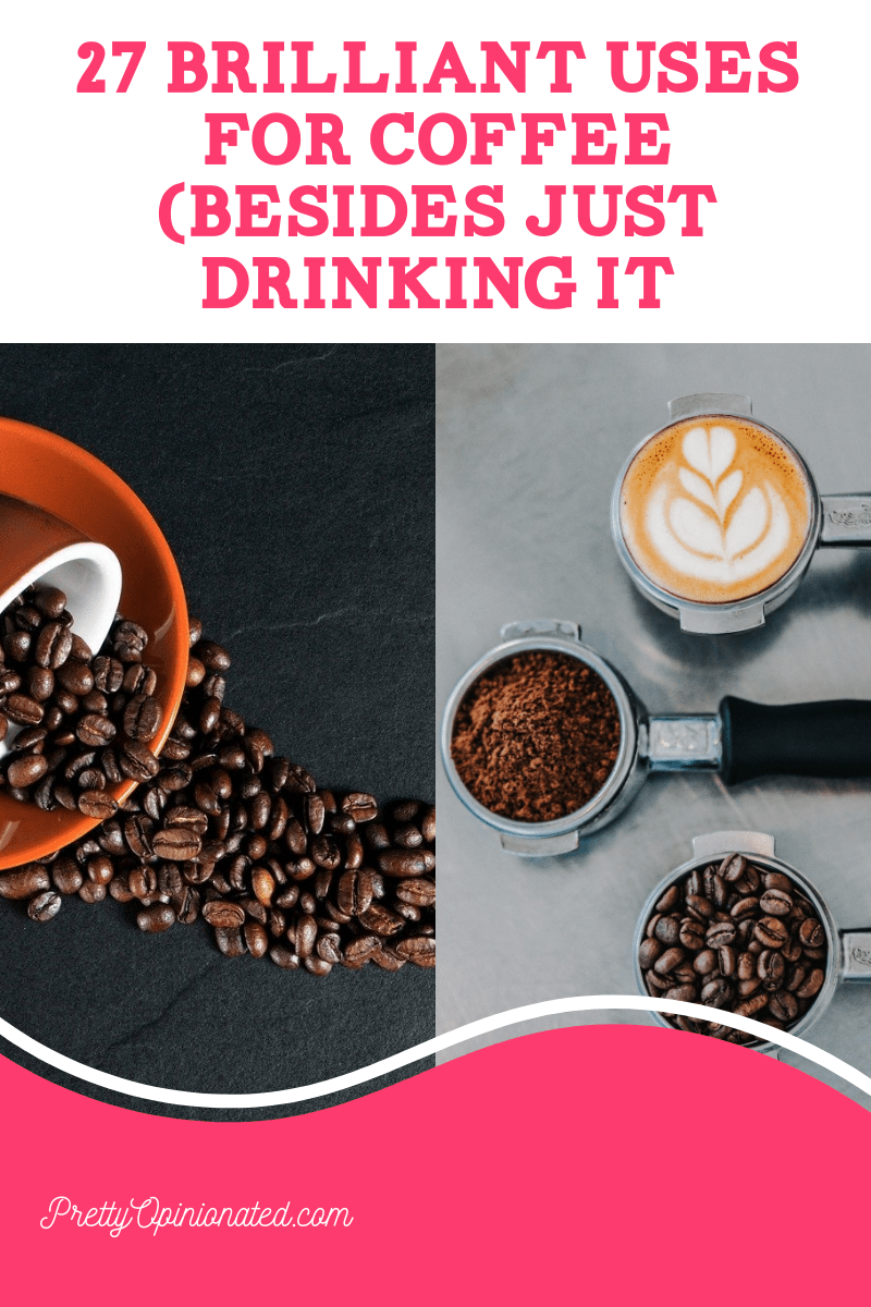 use for coffee 4 27 Brilliant Uses for Coffee Besides Just Drinking It