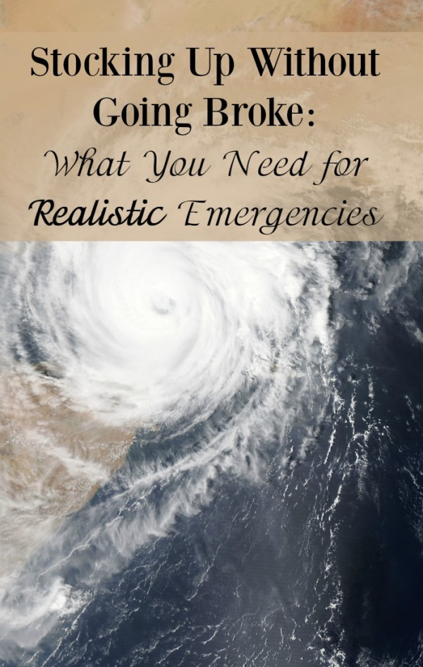 Want to stock up for emergencies that you're actually likely to face instead of those of mythological nature? Check out a realistic list of supplies!