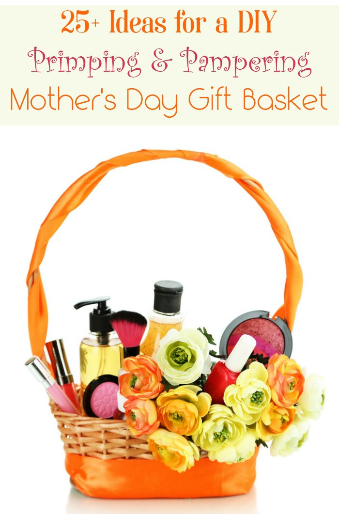 Putting together your own DIY Mother's Day gift basket is not just a great way to save money, but also make sure mom gets exactly what she loves. Check out 25+ ideas for a pampering gift basket!