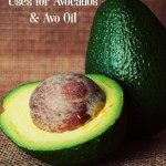 23 Spectacular Health & Beauty Uses for Avocados & Avocado Oil