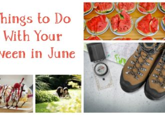 Things to Do With Your Tween in June f
