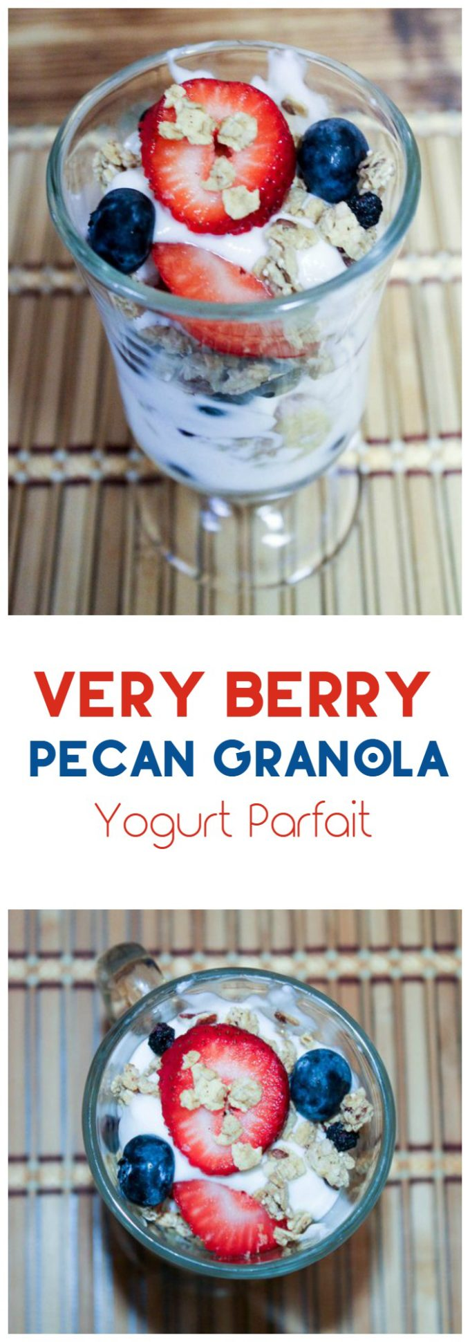 Start Your Summer Mornings Right With a Strawberry & Blueberry Pecan Yogurt Parfait