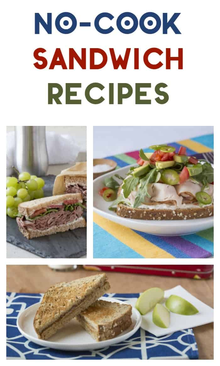 Leave the oven off and whip up one of these tasty- and adventurous- no cook sandwich recipes created by top chefs & dietitians! Check them out!