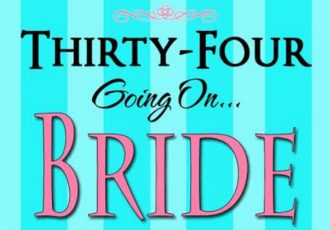 Thirty-four-Going-on-Bride f