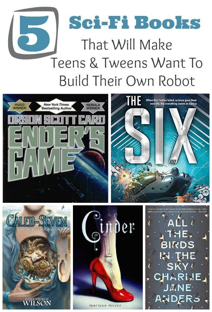 5 Amazing Sci-Fi Books That Will Make Teens & Tweens Want To Build Their Own Robot