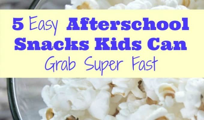 5 Easy Afterschool Snacks Kids Can Grab Super Fast
