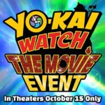 One Day Only: Yo-kai Watch: The Movie In Theaters on October 15th #YoKaiWatchMovie