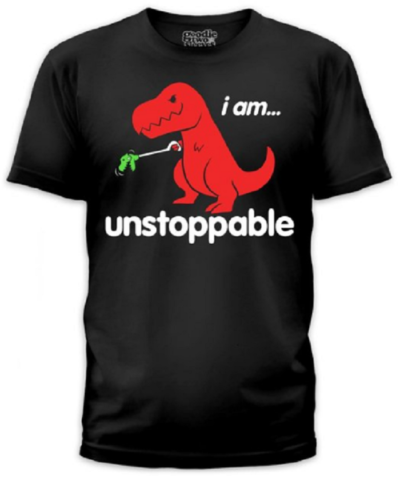 7 Hilariously Geeky T-shirts That Will Be The Perfect Gift- Unstoppable Dinosaur