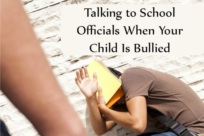 Talking to School Officials When Your Child Is Bullied to Get a Response