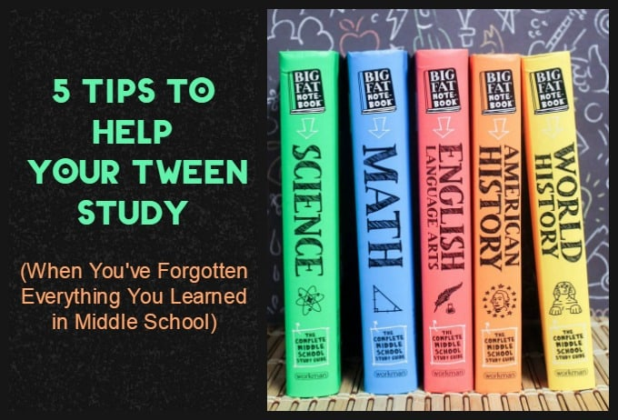 5 Tips to Help Your Tween Study When You've Forgotten Everything You Learned in Middle School! #BigFatNotebooks