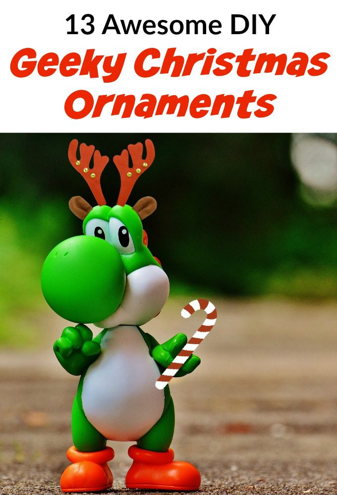 13 Awesome DIY Geeky Christmas Ornaments To Make Your Holiday Complete