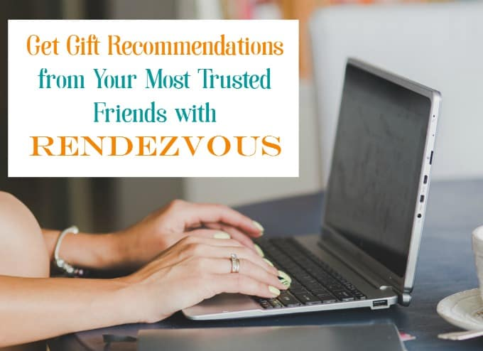 Rendezvous Makes It Fun & Easy to Get Gift Idea Recommendations From Friends