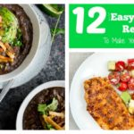 12 Easy Healthy Recipes To Make Your Mouth Water