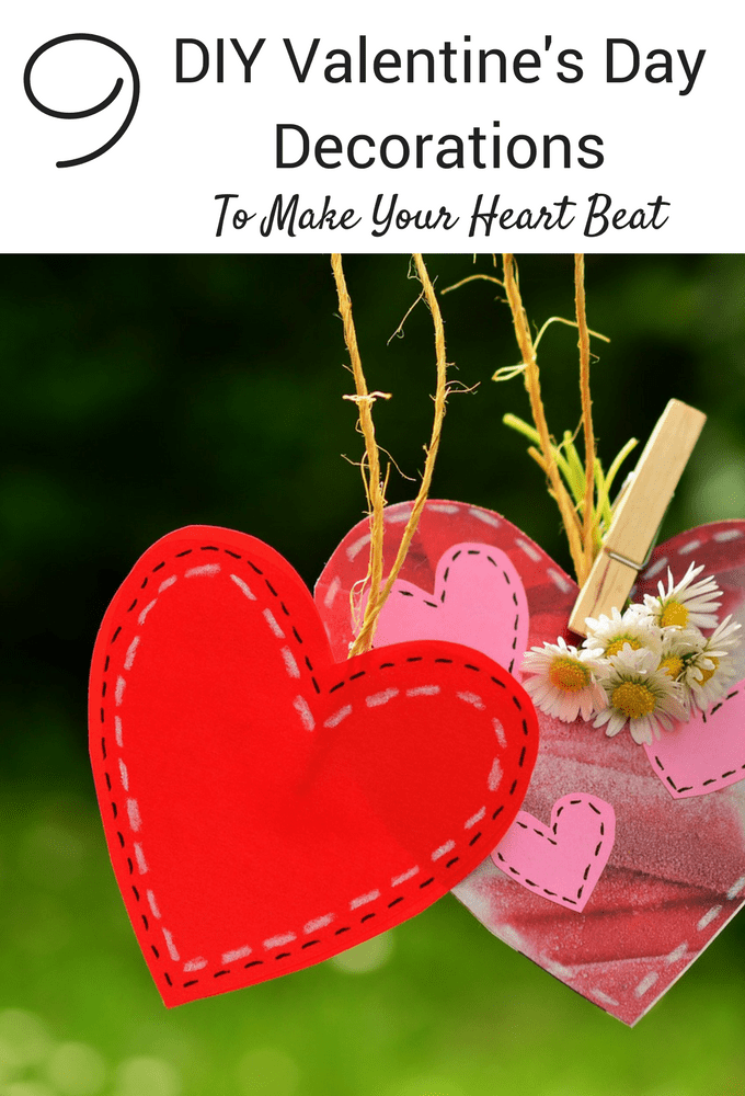 9 DIY Valentine's Day Decorations To Make Your Heart Beat