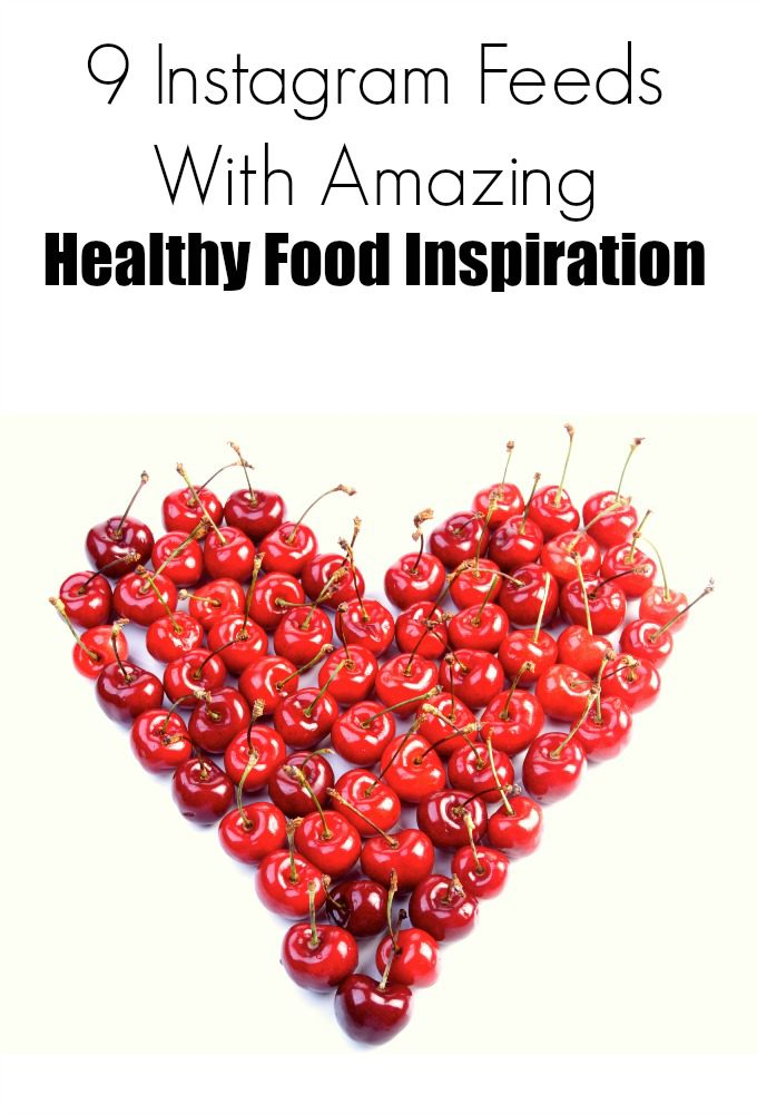9 Instagram Feeds With Amazing Healthy Food Inspiration