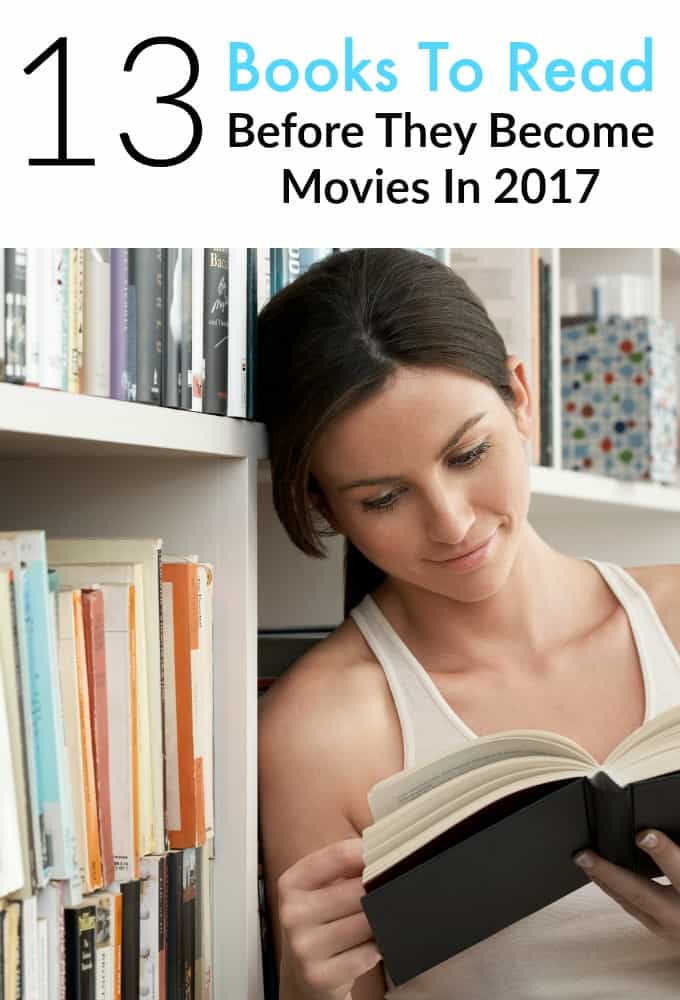 These are the books this year to read before they become movies in 2017. find your next good book on our list!
