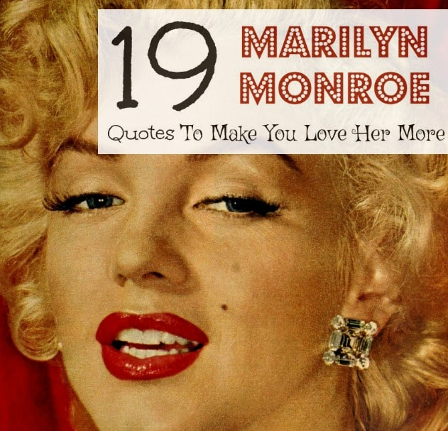 Marilyn Monroe Quotes About Men And Love: 19 Marilyn Monroe Quotes That Will Make You Love Her Even