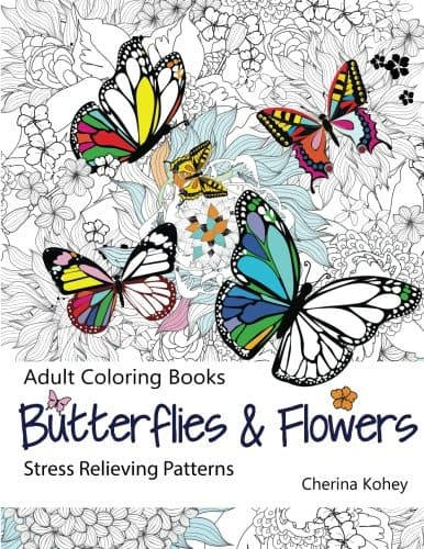 9 Stunning Adult Coloring Books With Animals You'll Love: Butterflies And Flowers