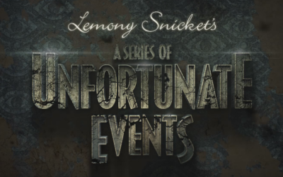 A Series of Unfortunate Events is Fortunately Fantastic (and Oddly Educational!