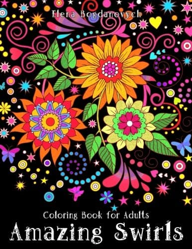 7 Stunning Adult Coloring Books Full Of Enchanted Gardens And Flowers: Amazing Swirls