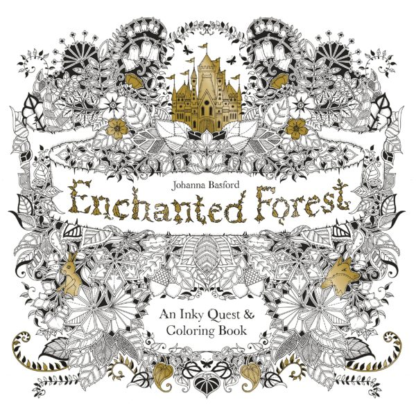 7 Stunning Adult Coloring Books Full Of Enchanted Gardens And Flowers: Enchanted Forest