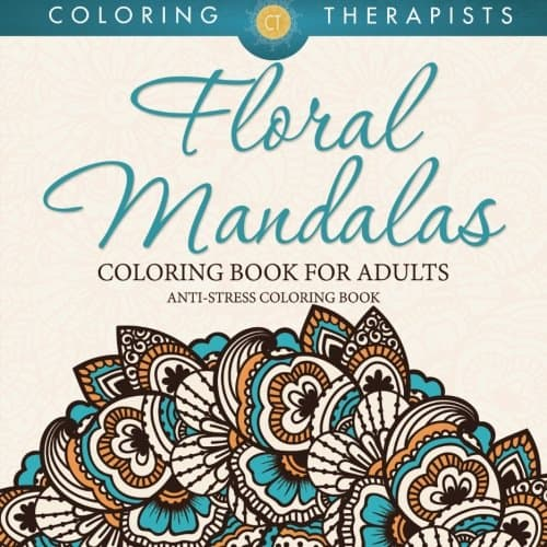 7 Stunning Adult Coloring Books Full Of Enchanted Gardens And Flowers: Floral Mandalas