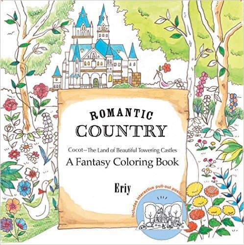 7 Stunning Adult Coloring Books Full Of Enchanted Gardens And Flowers: Romantic Country