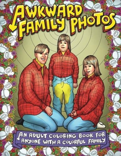 9 Funny Coloring Books For Grownups That Are The Best Stress Reliever: Awkward Family Photos