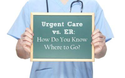 Urgent Care vs. ER: How Do You Know Where to Go?