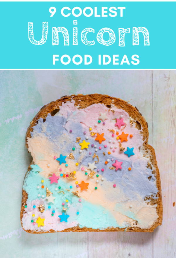 9 Coolest Unicorn Food Ideas You Have To Try