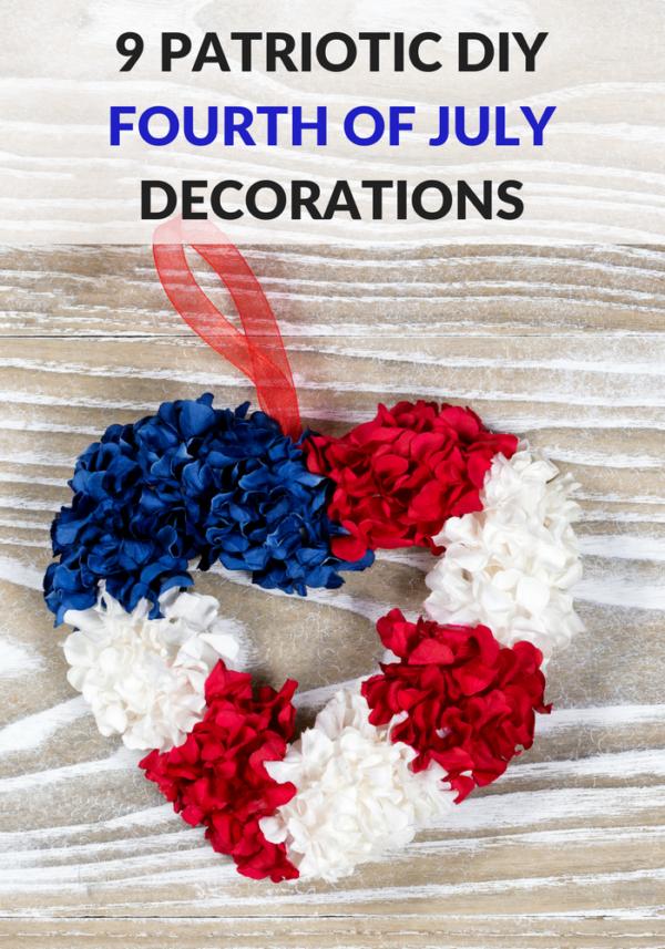 9 Patriotic DIY Fourth Of July Decorations 9 Patriotic DIY Fourth Of July Decorations