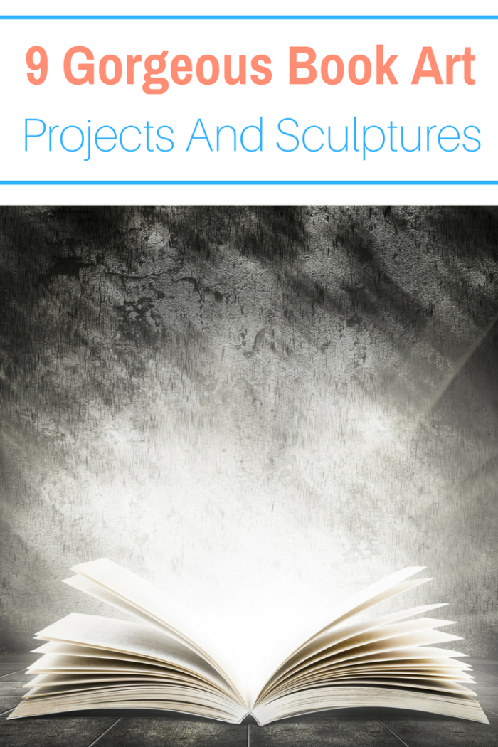 9 Gorgeous Book Art Projects And Sculptures To Fall In Love With