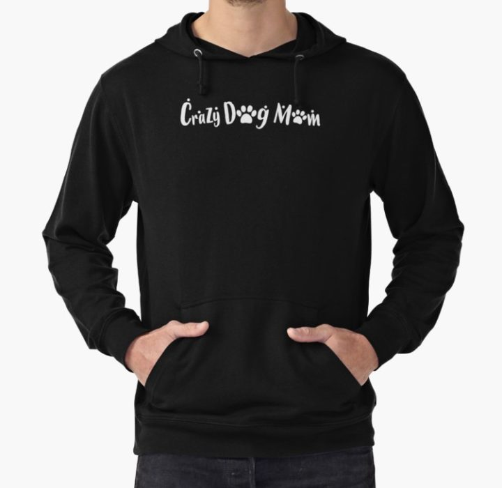 Crazy Dog mom hoodie 5 Perfect Ways to Show Off Your Inner Crazy Dog Mom