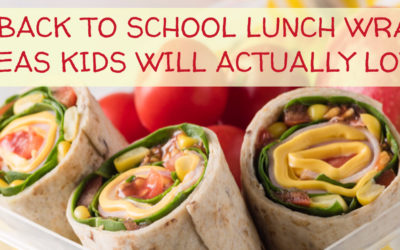 5 Back to School Lunch Wrap Ideas Kids Will Actually Love