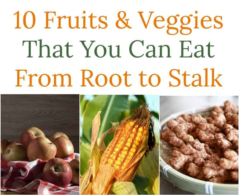 10 Fruits & Veggies That You Can Eat From Root to Stalk