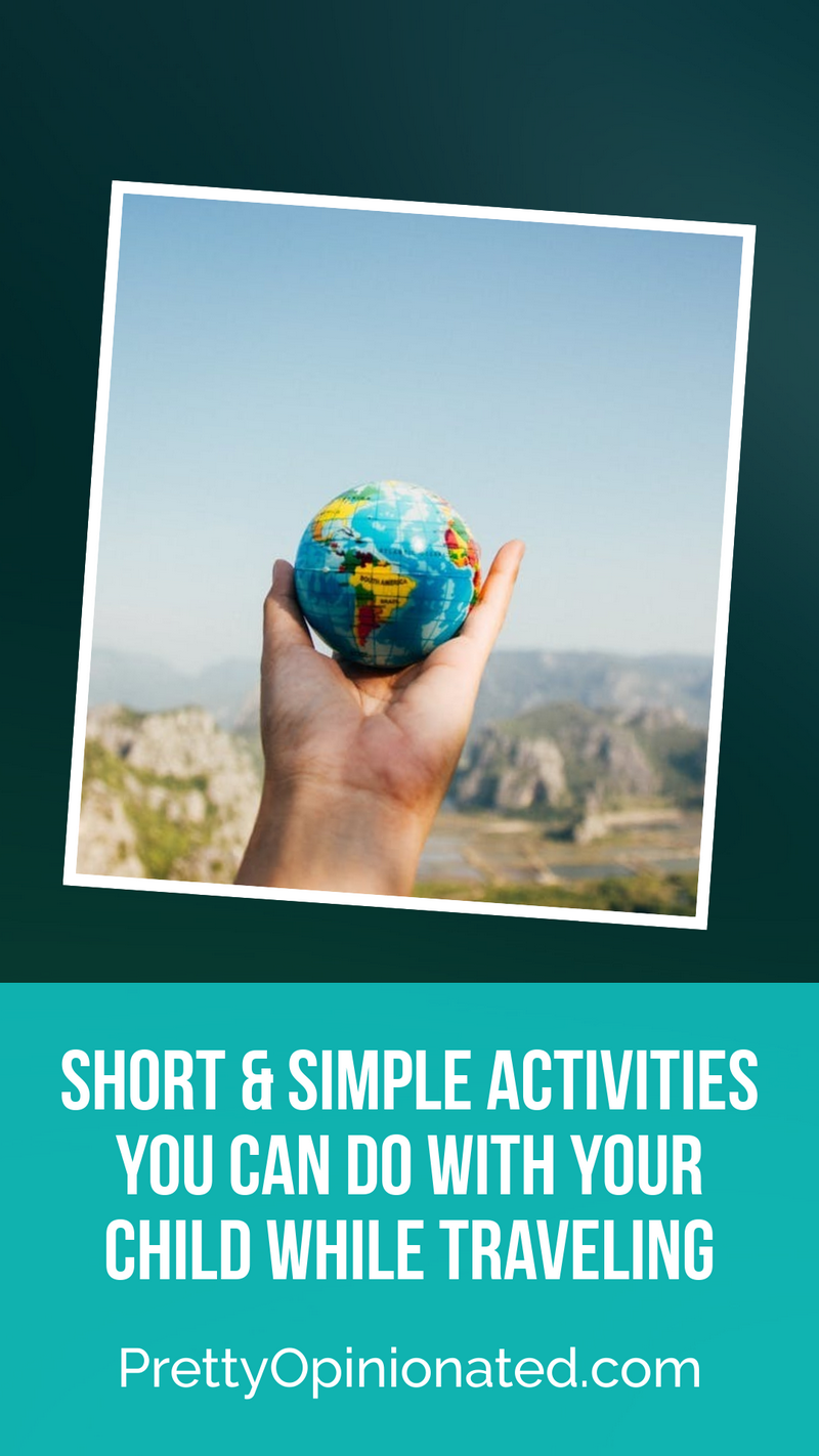 Short & Simple Activities You Can Do With Your Child While Traveling